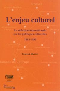 L'enjeu culturel : la réflexion internationale sur les politiques culturelles, 1963-1993