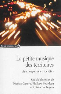 La petite musique des territoires : art, espace et sociétés