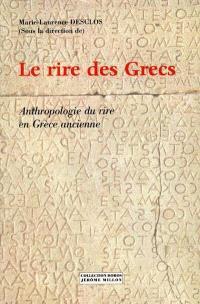Le rire des Grecs : anthropologie du rire en Grèce ancienne : colloque international, Grenoble, déc. 1998