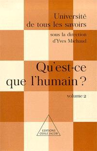 Université de tous les savoirs. Volume 2, Qu'est-ce que l'humain ?