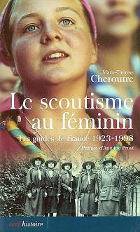 Le scoutisme au féminin : les guides de France 1923-1998