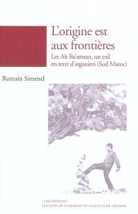 L'origine est aux frontières : les Aït Ba'amran, un exil en terre d'arganiers (Sud Maroc)