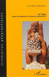 Le Togo : lieux de mémoire et sites de conscience