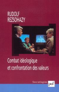 Combat idéologique et confrontation des valeurs