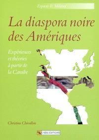La diaspora noire des Amériques : expériences et théories à partir de la Caraïbe