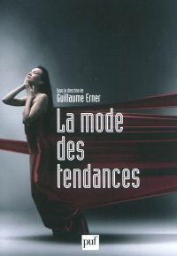 La mode des tendances : actes du colloque Tendances en parfumerie et dans la société contemporaine (Grasse, 2009)
