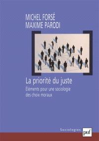 La priorité du juste : éléments pour une sociologie des choix moraux