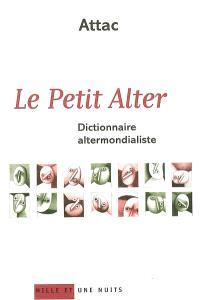 Le petit Alter : dictionnaire altermondialiste