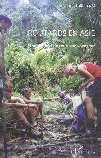 Routards en Asie : ethnologie d'un tourisme voyageur