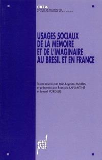 Usages sociaux de la mémoire et de l'imaginaire au Brésil et en France