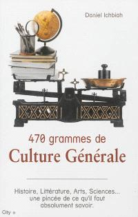 470 grammes de culture générale