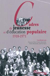 Cadres de jeunesse et d'éducation populaire : 1918-1971