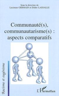 Communauté(s), communautarisme(s) : aspects comparatifs