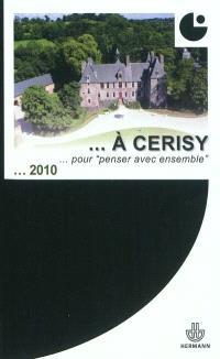 """De Pontigny à Cerisy : des lieux pour """"penser avec ensemble"""" : colloque de Cerisy"""