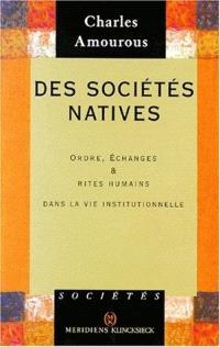 Des sociétés natives : ordre, échanges et rites humains dans la vie institutionnelle
