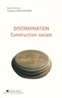 Discrimination : construction sociale : actes du colloque du 19 novembre 2008
