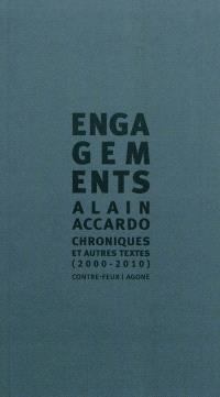 Engagements : chroniques & autres textes (2000-2010)