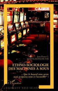 Ethno-sociologie des machines à sous