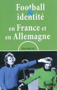 Football & identité en France et en Allemagne