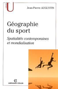 Géographie du sport : spatialités contemporaines et mondialisation