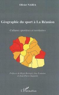 Géographie du sport à la Réunion : cultures sportives et territoires