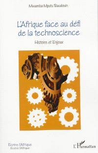 L'Afrique au défi des technosciences : histoire et enjeux