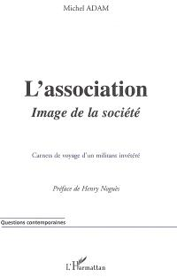 L'association, image de la société : carnets de voyages d'un militant invétéré