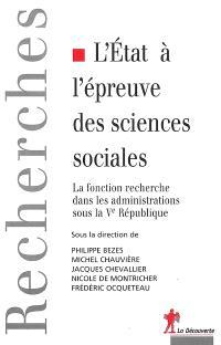L'Etat à l'épreuve des sciences sociales : la fonction recherche dans les administrations sous la Ve République