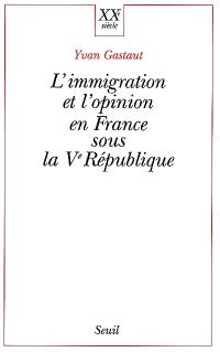 L'immigration et l'opinion en France sous la Ve République