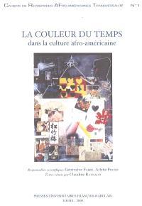 La couleur du temps dans la culture afro-américaine : actes de l'atelier de l'AFEA du 22-23 mai 2004