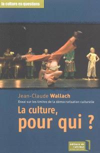 La culture, pour qui ? : essai sur les limites de la démocratisation culturelle