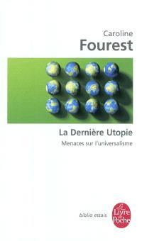 La dernière utopie : universel et crise du multiculturalisme