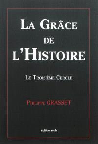 La grâce de l'histoire, Le troisième cercle