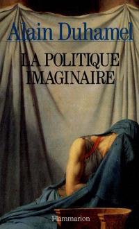 La politique imaginaire : les mythes politiques français