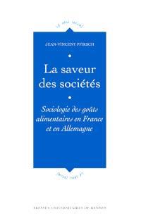 La saveur des sociétés : sociologie des goûts alimentaires en France et en Allemagne
