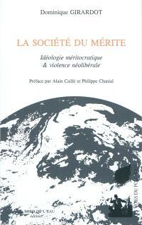 La société du mérite : idéologie méritocratique et violence néolibérale