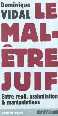 Le mal-être juif : entre repli, assimilation & manipulations