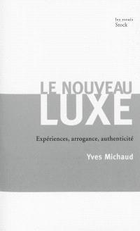Le nouveau luxe : expériences, arrogance, authenticité