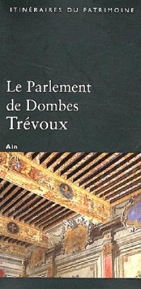 Le parlement de Dombes : Trévoux : Ain