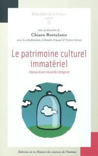 Le patrimoine culturel immatériel : enjeux d'une nouvelle catégorie