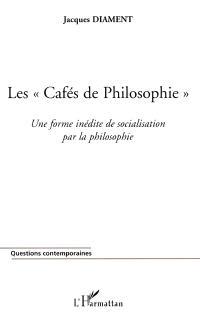 Les cafés de philosophie : une forme inédite de socialisation par la philosophie