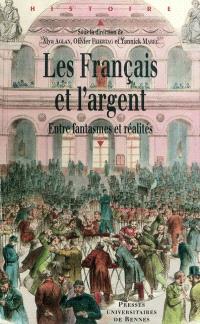 Les Français et l'argent : XIXe-XXIe siècle : entre fantasmes et réalités