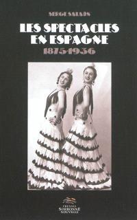 Les spectacles en Espagne : 1875-1936