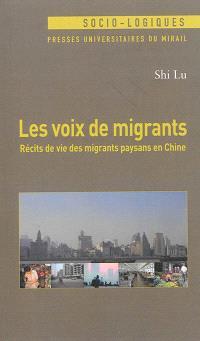 Les voix de migrants : récits de vie des migrants paysans en Chine