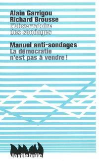 Manuel anti-sondages : la démocratie n'est pas à vendre !