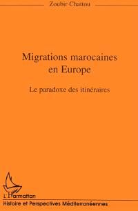 Migrations marocaines en Europe : le paradoxe des itinéraires