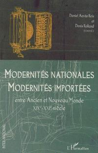 Modernités nationales, modernités importées : entre Ancien et Nouveau Monde, XIXe-XXIe siècle