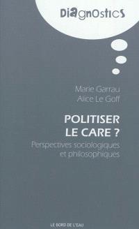 Politiser le care : perspectives sociologiques et philosophiques