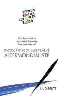 Radiographie du mouvement altermondialiste : le second Forum social européen : 2003