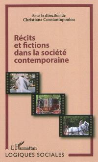 Récits et fictions dans la société contemporaine